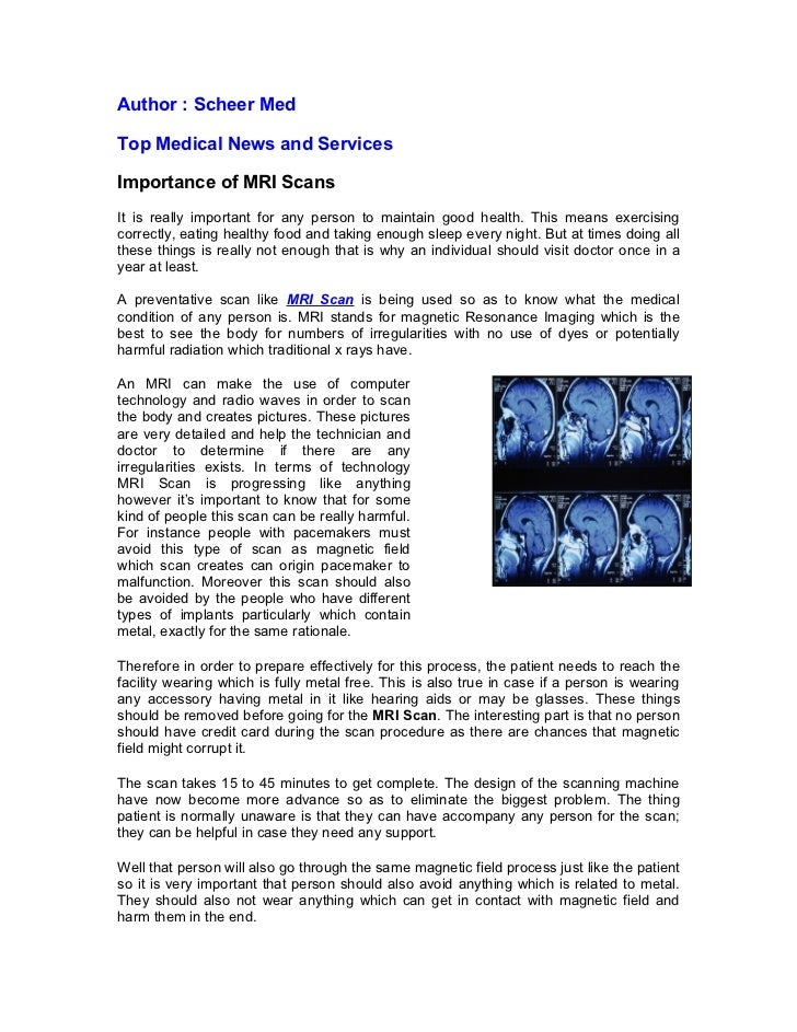 Author : Scheer MedTop Medical News and ServicesImportance of MRI ScansIt is really important for any person to maintain g...