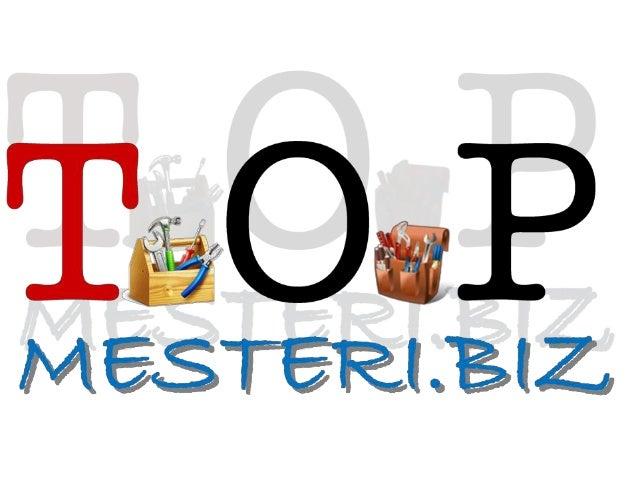 www.topmesteri.biz - office@topmesteri.biz - info@topmesteri.biz - 0727-080-537 - facebook: www.facebook.com/TOPMesteri.BI...