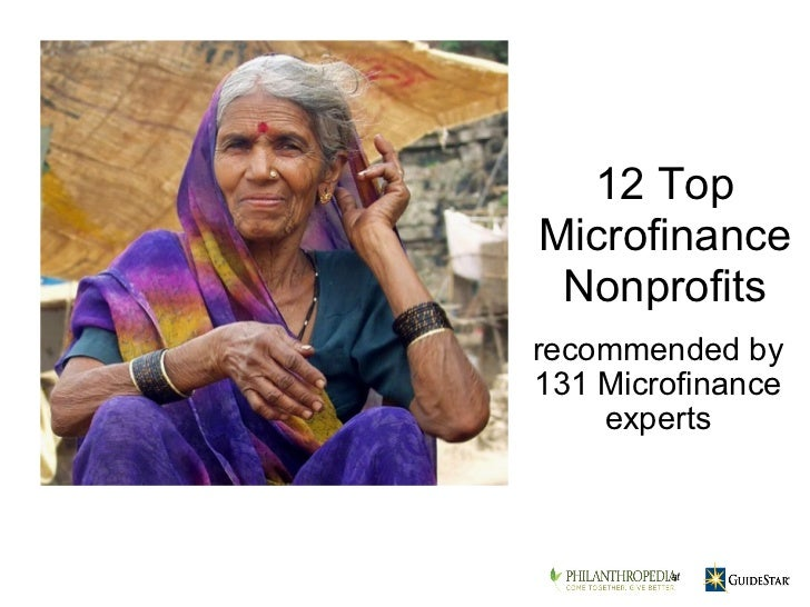 recommended by 131 Microfinance experts 12 Top Microfinance Nonprofits at