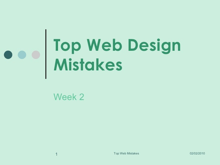 Top Web Design Mistakes Week 2  02/02/2010 Top Web Mistakes