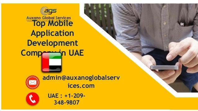 Top Mobile Application Development Company in UAE UAE : +1-209- 348-9807 admin@auxanoglobalserv ices.com