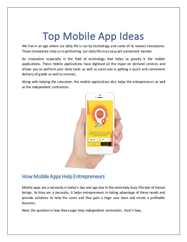 Top Mobile App Ideas We live in an age where our daily life is run by technology and some of its newest innovations. These...