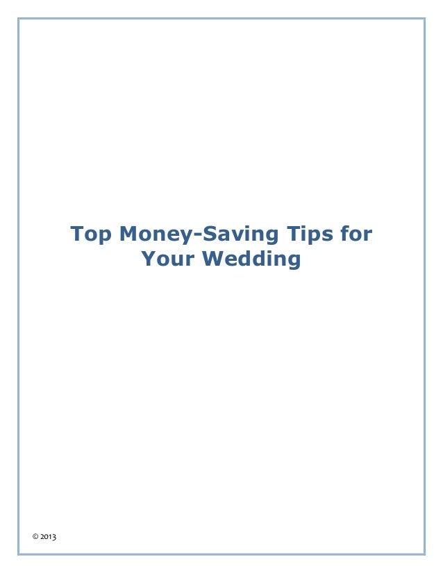 Top Money-Saving Tips for              Your Wedding© 2013