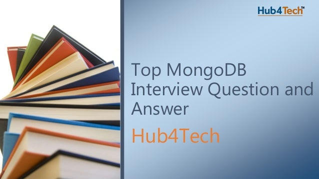 Hub4Tech Top MongoDB Interview Question and Answer