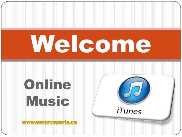 Online Music Welcome www.esourceparts.ca