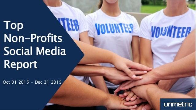Top Non-Profits Social Media Report Oct 01 2015 - Dec 31 2015