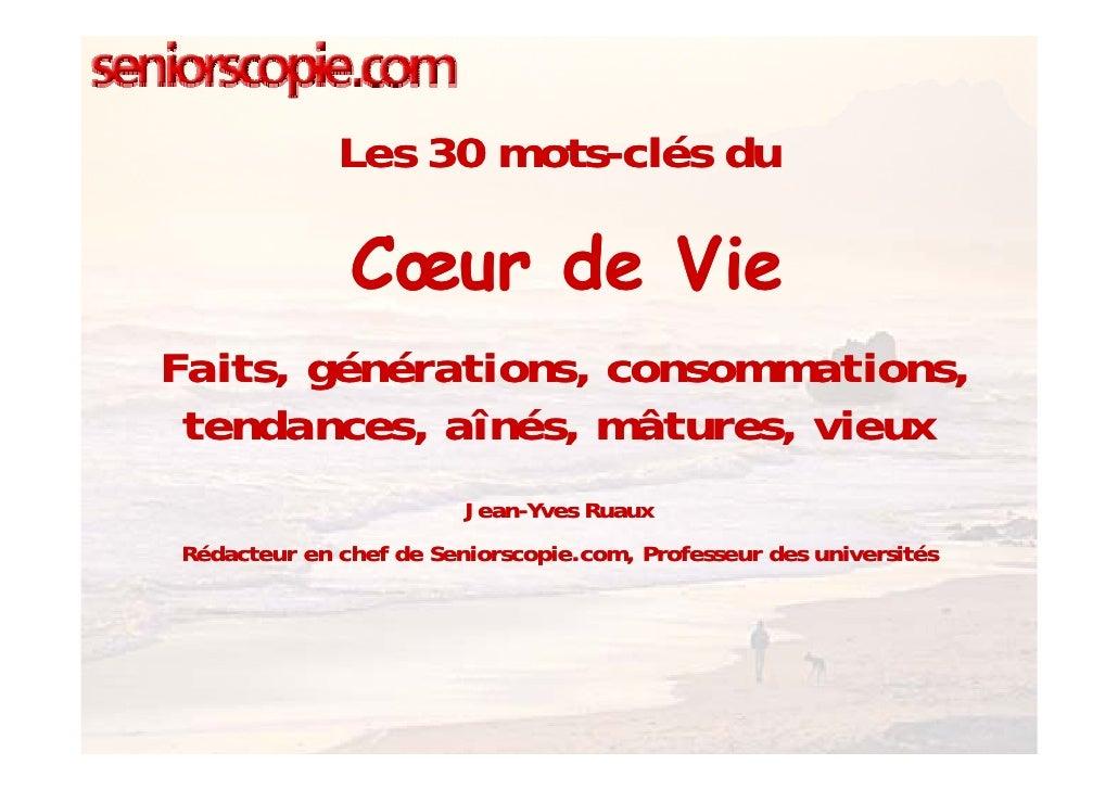 Les 30 mots-clés du                     mots-                Cœur de Vie Faits, générations, consommations,  tendances, aî...