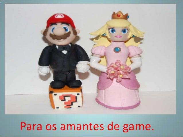 Para os amantes de game.