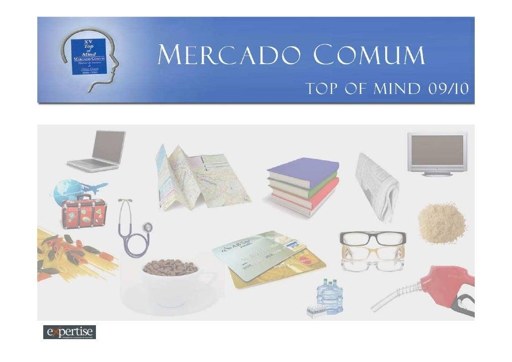 Introdução    A pesquisa Top of Mind, realizada em dezembro de 2009, teve como principal objetivo medir o grau de lembranç...