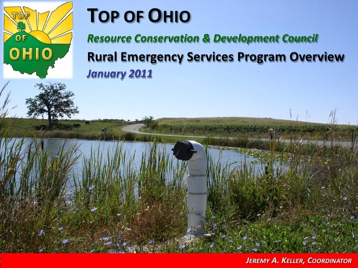 TOP OF OHIOResource Conservation & Development CouncilRural Emergency Services Program OverviewJanuary 2011               ...
