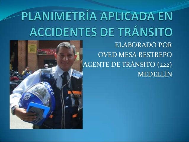 ELABORADO POROVED MESA RESTREPOAGENTE DE TRÁNSITO (222)MEDELLÍN