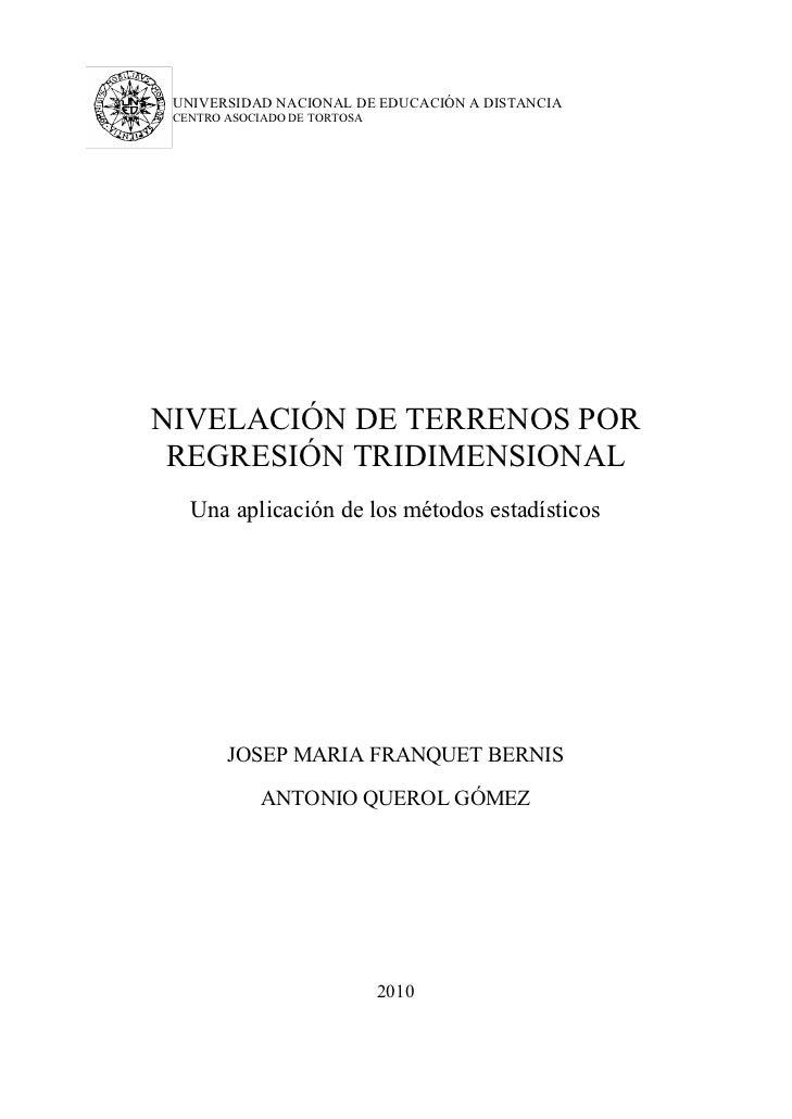 UNIVERSIDAD NACIONAL DE EDUCACIÓN A DISTANCIA CENTRO ASOCIADO DE TORTOSANIVELACIÓN DE TERRENOS POR REGRESIÓN TRIDIMENSIONA...