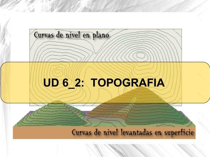 UD 6_2:  TOPOGRAFIA