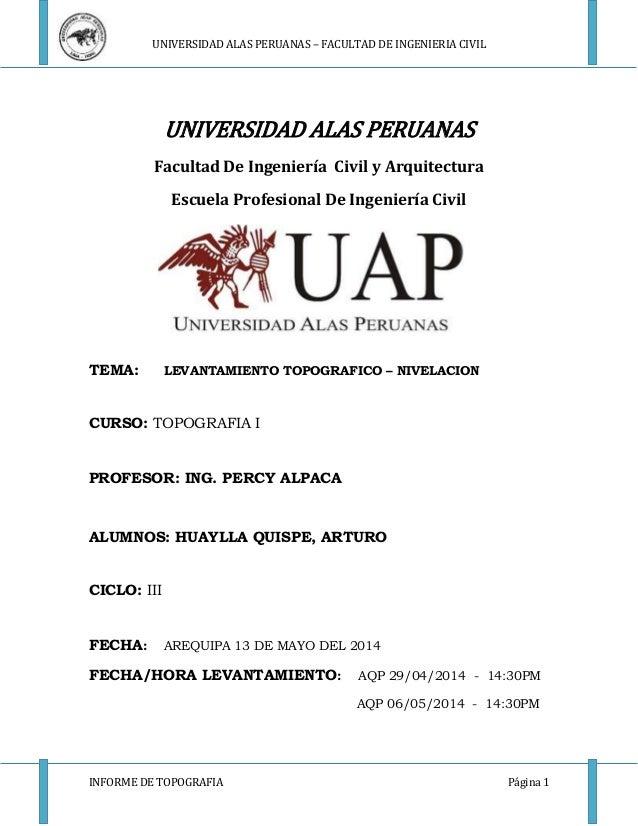UNIVERSIDAD ALAS PERUANAS – FACULTAD DE INGENIERIA CIVIL  UNIVERSIDAD ALAS PERUANAS  Facultad De Ingeniería Civil y Arquit...