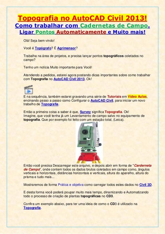 Topografia no AutoCAD Civil 2013!Como trabalhar com Cadernetas de Campo. Ligar Pontos Automaticamente e Muito mais!  Olá! ...