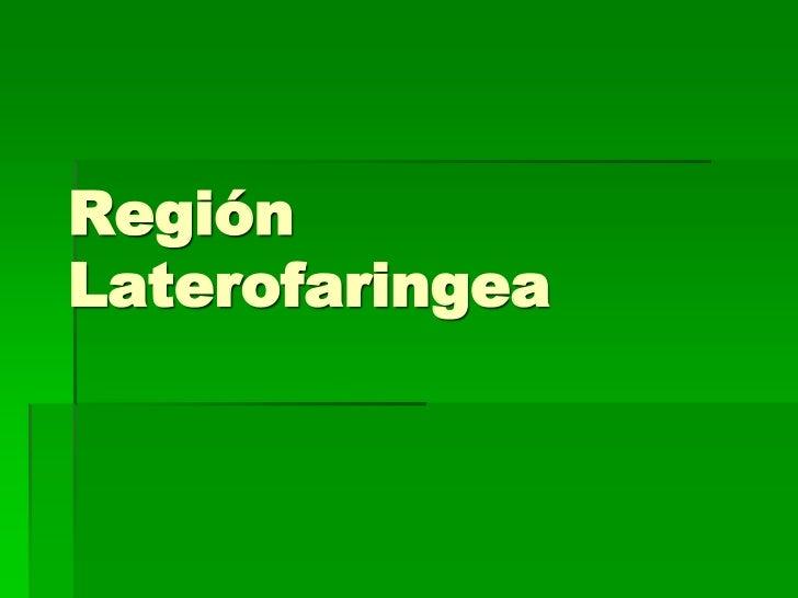 RegiónLaterofaringea