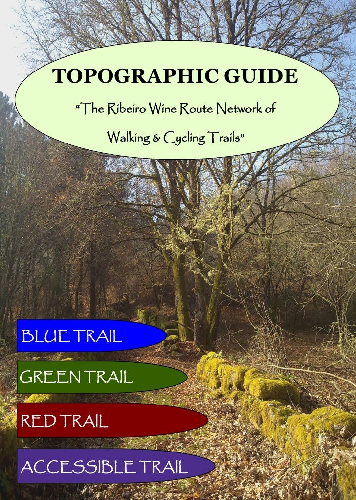 """TOPOGRAPHIC GUIDE     """"The Ribeiro Wine Route Network of          Walking & Cycling Trails""""BLUE TRAILGREEN TRAILRED TRAILA..."""