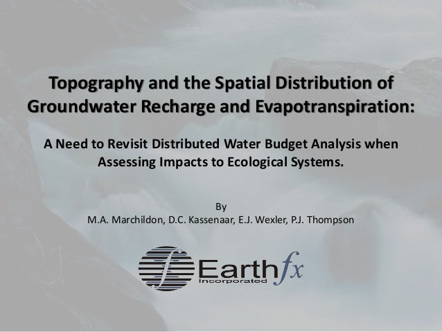 Topography and the Spatial Distribution of Groundwater Recharge and Evapotranspiration: A Need to Revisit Distributed Wate...