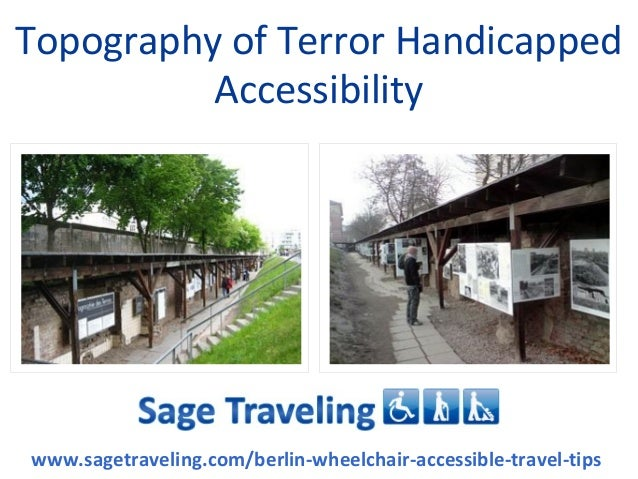 Topography of Terror Handicapped Accessibility  www.sagetraveling.com/berlin-wheelchair-accessible-travel-tips