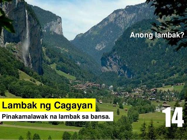 Lambak ng Cagayan Pinakamalawak na lambak sa bansa. Anong lambak? 14