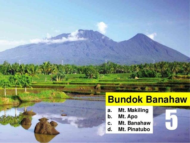 Bundok Banahaw a. Mt. Makiling b. Mt. Apo c. Mt. Banahaw d. Mt. Pinatubo 5