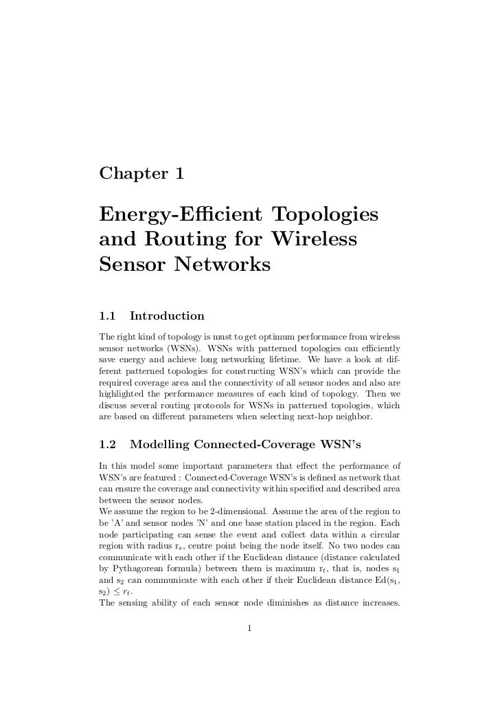 Chapter 1Energy-Efficient Topologiesand Routing for WirelessSensor Networks1.1    IntroductionThe right kind of topology is ...