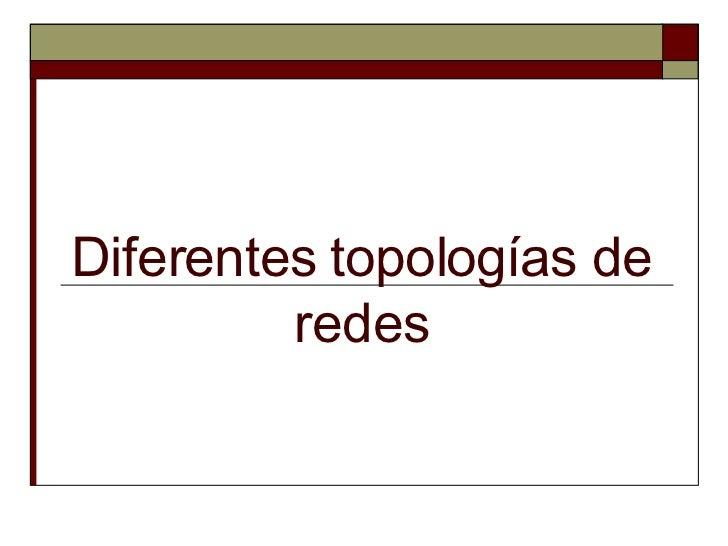 Diferentes topologías de redes