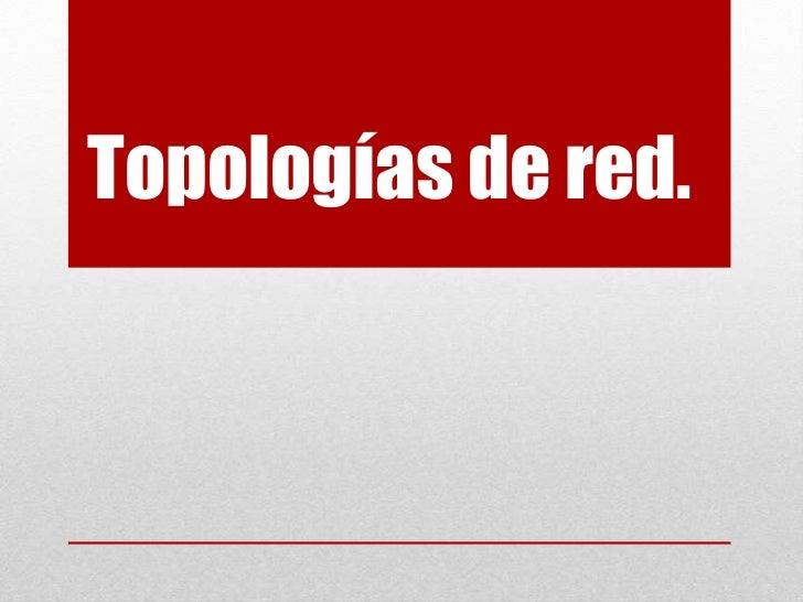 Topologías de red.