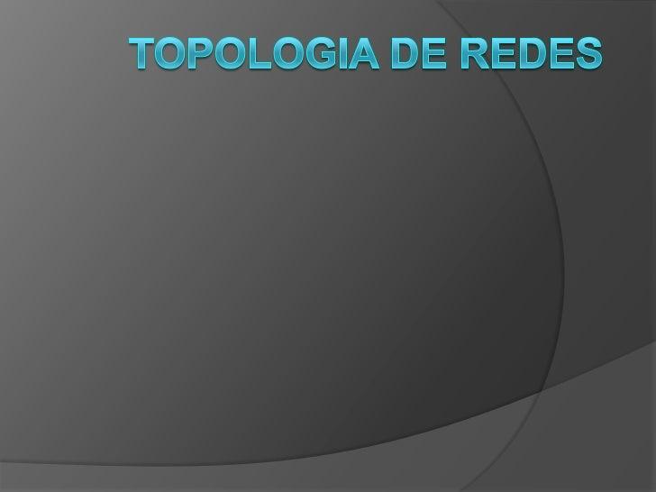  Topologia é um termo usado para  designar a forma externa ou física  assumida pelas ligações dos  computadores ou nós da...
