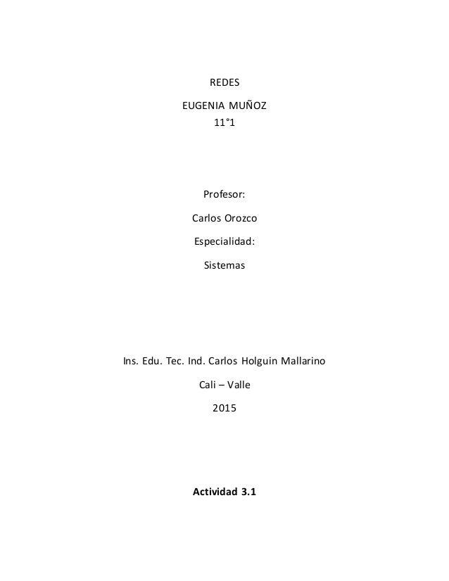 REDES EUGENIA MUÑOZ 11°1 Profesor: Carlos Orozco Especialidad: Sistemas Ins. Edu. Tec. Ind. Carlos Holguin Mallarino Cali ...