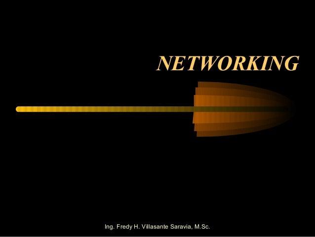 NETWORKINGIng. Fredy H. Villasante Saravia, M.Sc.