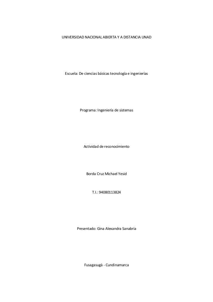 UNIVERSIDAD NACIONAL ABIERTA Y A DISTANCIA UNAD<br />Escuela: De ciencias básicas tecnología e ingenierías<br />Programa: ...