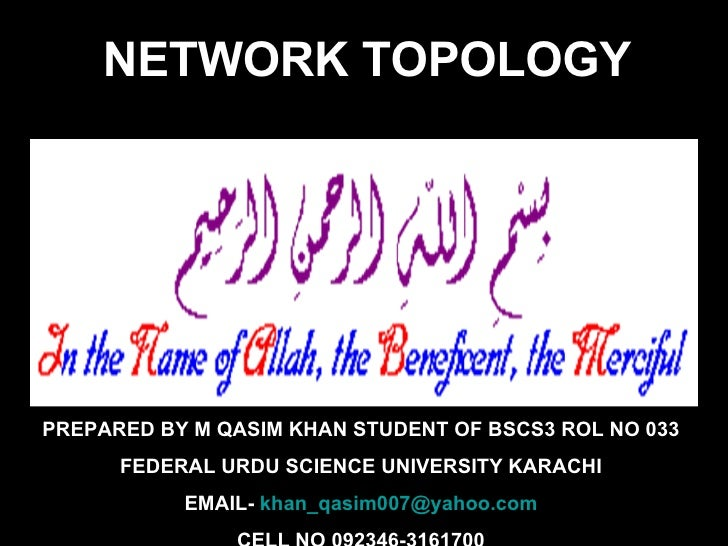 PREPARED BY M QASIM KHAN STUDENT OF BSCS3 ROL NO 033 FEDERAL URDU SCIENCE UNIVERSITY KARACHI EMAIL-  [email_address] CELL ...