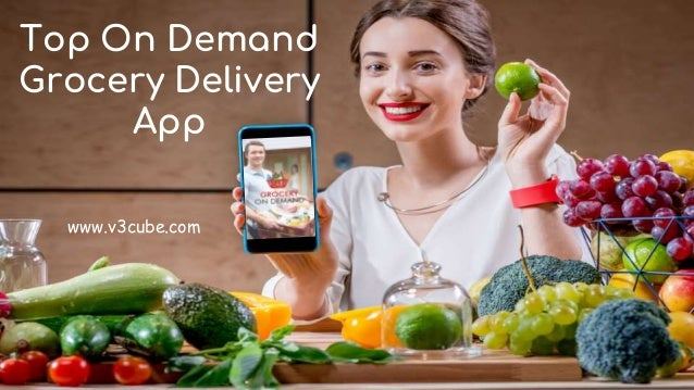 Top On Demand Grocery Delivery App www.v3cube.com