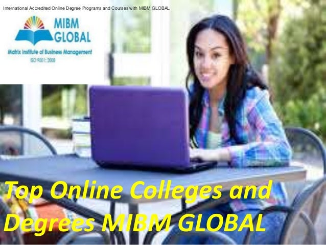 Accredited Online Colleges >> Top Online Colleges And Degrees Mibm Global In Noida