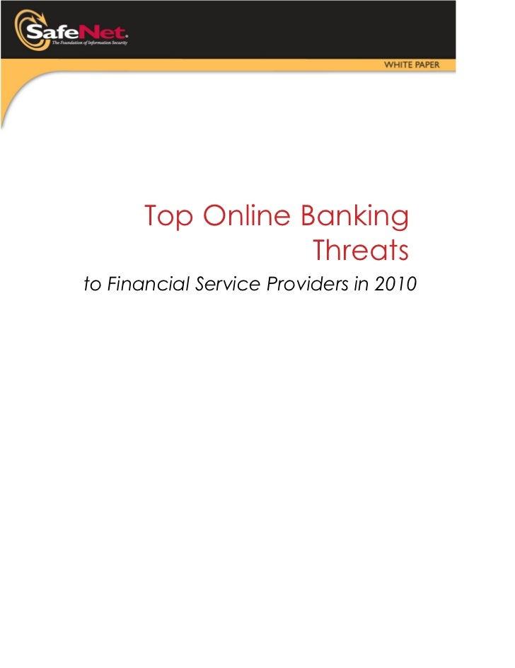 Top Online Banking                  Threatsto Financial Service Providers in 2010