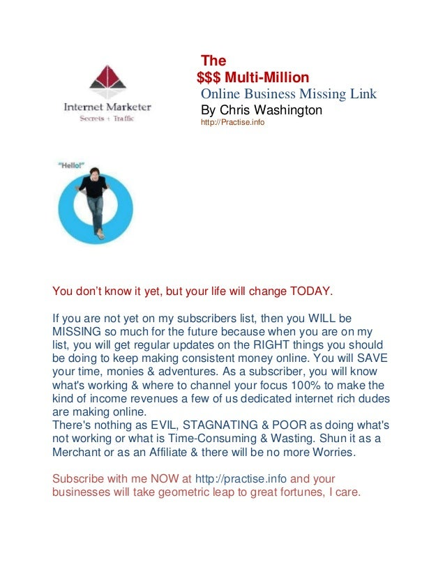 The $$$ Multi-Million Th e Career Online Business Missing Link By Chris Washington http://Practise.info  You don't know it...