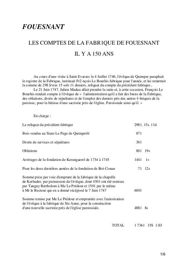 FOUESNANT LES COMPTES DE LA FABR1QUE DE FOUESNANT IL Y A 150 ANS  Au cours d'une visite à Saint Evarzec le 4 Juillet 1746,...