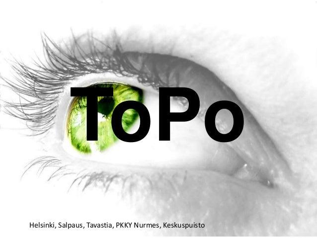 ToPo Helsinki, Salpaus, Tavastia, PKKY Nurmes, Keskuspuisto
