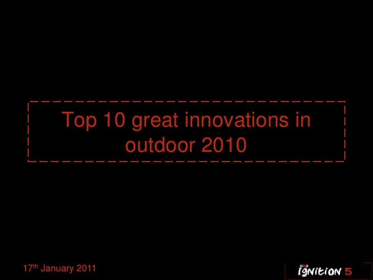 Top 10 great innovations in outdoor 2010 17th January 2011