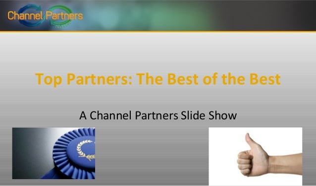 Top Partners: The Best of the BestA Channel Partners Slide Show