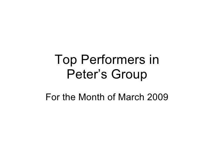 Top Performers in Peter's Group For the Month of March 2009
