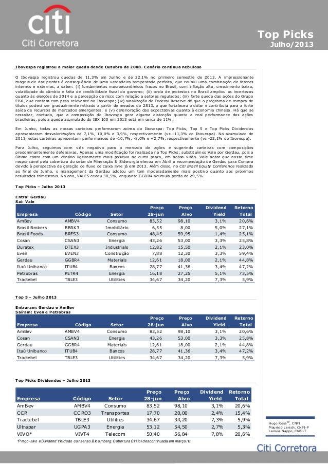 Ibovespa registrou a maior queda desde Outubro de 2008. Cenário continua nebuloso Hugo RosaRP , CNPI Maurício Lersch, CNPI...
