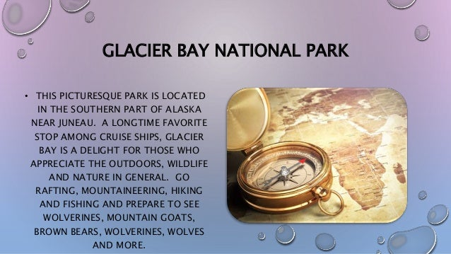 GLACIER BAY NATIONAL PARK • THIS PICTURESQUE PARK IS LOCATED IN THE SOUTHERN PART OF ALASKA NEAR JUNEAU. A LONGTIME FAVORI...