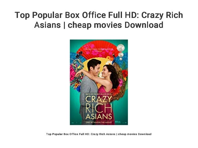 Top popular box office full hd: crazy rich asians | cheap movies down….