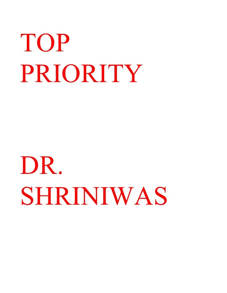 TOP PRIORITY   DR. SHRINIWAS