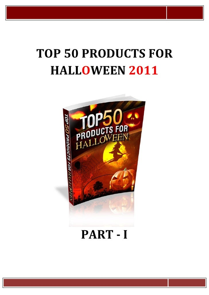 TOP 50 PRODUCTS FOR  HALLOWEEN 2011      PART - I