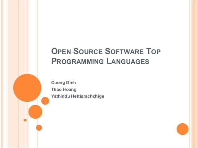 OPEN SOURCE SOFTWARE TOPPROGRAMMING LANGUAGESCuong DinhThao HoangYathindu Hettiarachchige
