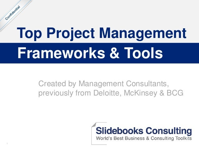 1 Top Project Management Frameworks & Tools Created by Management Consultants, previously from Deloitte, McKinsey & BCG