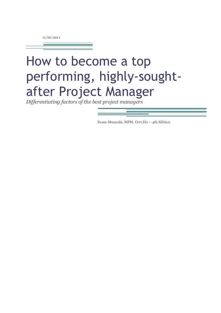 11/16/2011How to become a topperforming, highly-sought-after Project ManagerDifferentiating factors of the best project ma...